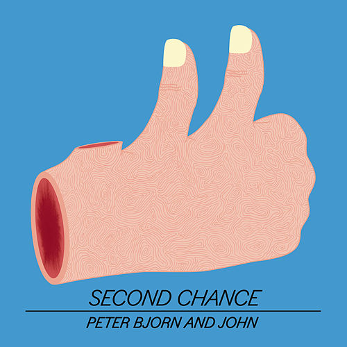 Second Chance by Peter Bjorn and John