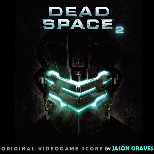 Dead Space 2 by Jason Graves