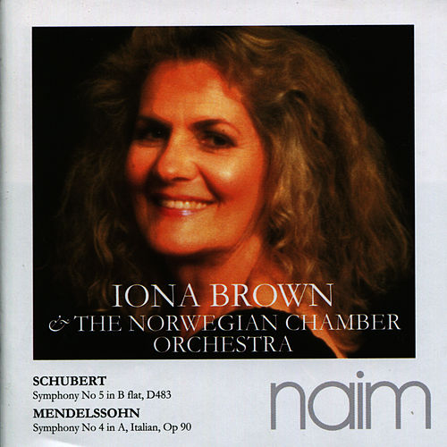 Schubert: Symphony No. 5 in B-Flat - Mendelssohn: Symphony No. 4 in A by Iona Brown