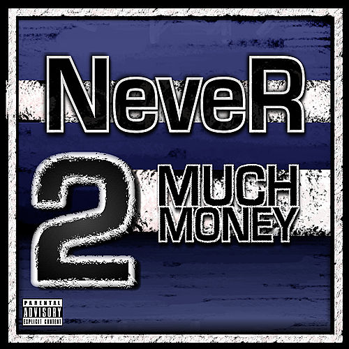 Never 2 Much Money by Various Artists