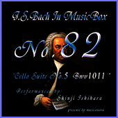 Bach In Musical Box 82 / Cello Suite No.5 Bwv1011 by Shinji Ishihara