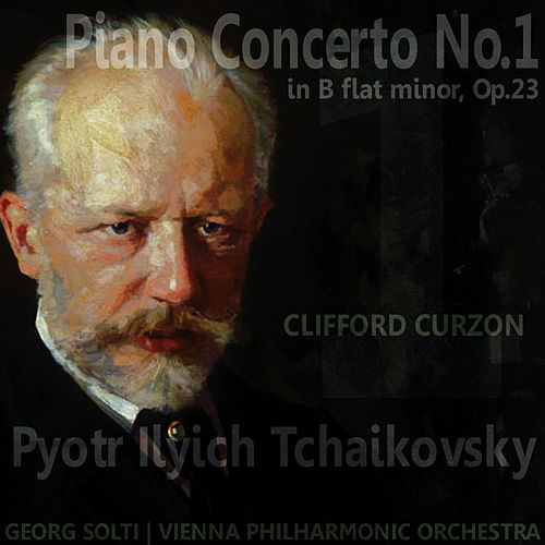 Tchaikovsky: Piano Concerto No. 1 in B-Flat Minor by Clifford Curzon