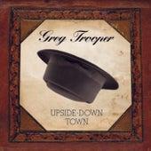 Upside-Down Town by Greg Trooper