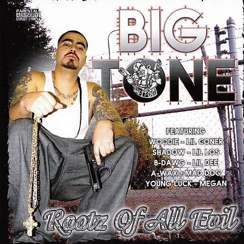 Rootz Of All Evil by Big Tone