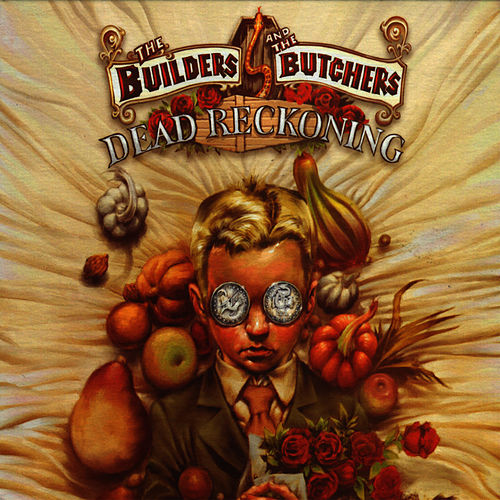 Dead Reckoning by The Builders and The Butchers
