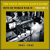 The Great British Dance Bands - Hits of WW II, Vol. 4 by Various Artists