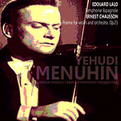 Lalo: Symphonie Espagnole - Chausson: Poème for Violin and Orchestra by Yehudi Menuhin