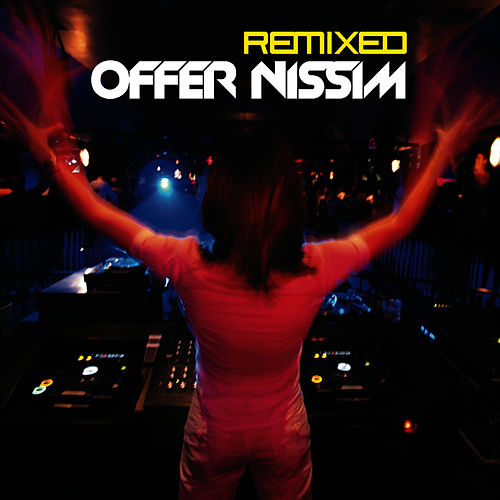 Star 69 Presents Offer Nissim Remixed Limited Edition by Offer Nissim