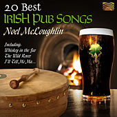 20 Best Irish Pub Songs by Noel McLoughlin