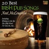 20 Best Irish Pub Songs by Noel McLoughlin