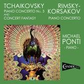 Tchaikovsky: Piano Concerto No. 3; Concert Fantasy; Rimsky-Korsakov: Piano Concerto by Michael Ponti