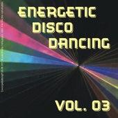 Energetic Disco Dancing Vol. 03 by Various Artists