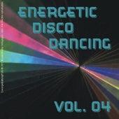 Energetic Disco Dancing Vol. 04 by Various Artists