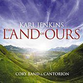 This Land of Ours by Cantorion (Only Men Aloud)
