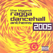 Ragga Dancehall Anthems 2005 by Various Artists
