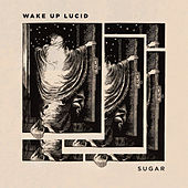Sugar by Wake Up Lucid