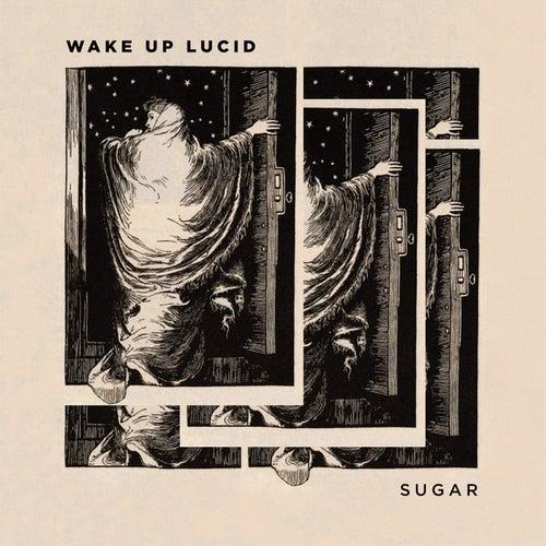 Sugar by Wake Up Lucid