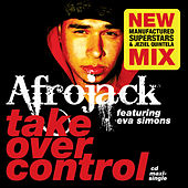 Take Over Control (feat. Eva Simons) - Single by Afrojack