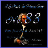 Bach In Musical Box 83 / Cello Suite No.6 Bwv1012 by Shinji Ishihara