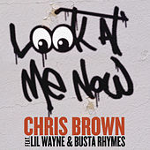 Look At Me Now by Chris Brown
