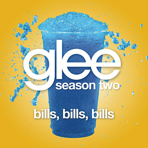 Bills, Bills, Bills (Glee Cast Version) by Glee Cast
