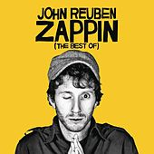 Zappin (The Best of) by John Reuben