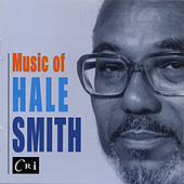 Music of Hale Smith by Various Artists