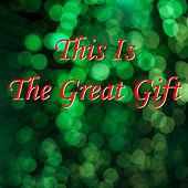 This Is the Great Gift - Single by Ray Lynch