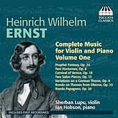 Ernst: Complete Music for Violin and Piano Vol. 1 by Sherban Lupu
