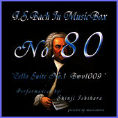 Bach In Musical Box 80 / Cello Suite No.3 Bwv1009 by Shinji Ishihara