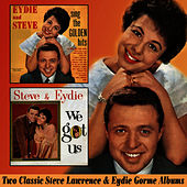 Eydie and Steve Sing the Golden Hits / We Got Us by Steve Lawrence