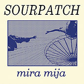 Mira Mija - EP by Sourpatch