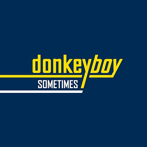 Sometimes by Donkeyboy