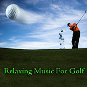 Relaxing Music For Golf by Various Artists