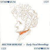 Berlioz: Early Vocal Recordings (1903-1930) by Various Artists