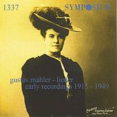 Mahler: Lieder, Early Recordings (1915-1949) by Various Artists