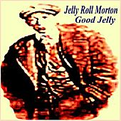 Good Jelly by Jelly Roll Morton