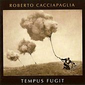 Tempus Fugit by Roberto Cacciapaglia