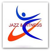 Jazz & Fitness by Various Artists