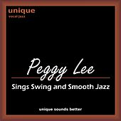 Peggy Lee Sings Swing and Smooth Jazz by Peggy Lee
