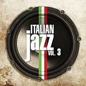 Italian Jazz, Vol. 3 by Various Artists
