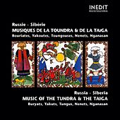 Russie sibérie. musique de la toundra et de la taiga.   russia sibéria.  music of the tundra & the taiga. by Various Artists