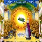 Dance Children Dance by Leon Patillo