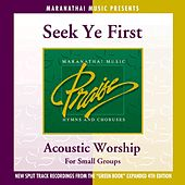 Acoustic Worship: Seek Ye First by Maranatha! Acoustic