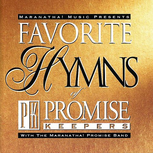 Favorite Hymns Of Promise Keepers by Maranatha! Promise Band