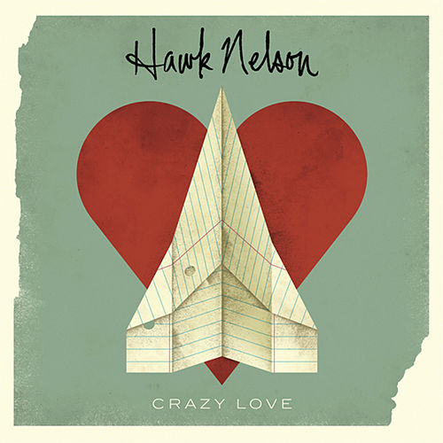 Crazy Love (Plus The Light Sides) by Hawk Nelson