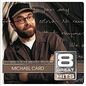 8 Great Hits Michael Card by Michael Card