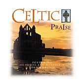 Celtic Praise by Eden's Bridge
