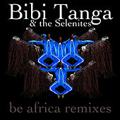 Be Africa Remixes by Bibi Tanga