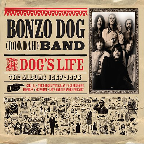 A Dog's Life (The Albums 1967 - 1972) by Bonzo Dog Band